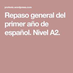 Repaso general del primer año de español. Nivel A2.