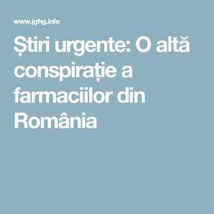 Știri urgente: O altă conspirație a farmaciilor din România