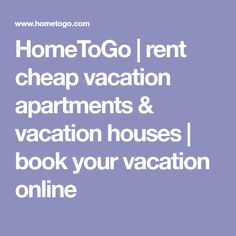 HomeToGo | rent cheap vacation apartments & vacation houses | book your vacation online