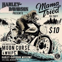 Mama Tried Pre-Party Feb 19 At Harley-Davidson Museum - Motorcycle . Bike Poster, Motorcycle Posters, Motorcycle Art, Bike Art, Harley Davidson Posters, Harley Davidson Museum, Vintage Harley Davidson, Harley Bikes, Harley Davidson Motorcycles