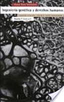 Ingeniería genética y derechos humanos : legislagión y ética ante el reto de los avances biotecnológicos / Miquel Osset Hernández PublicaciónBarcelona : Icaria, D.L. 2000