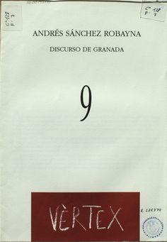 Discurso de Granada / Andrés Sánchez Robayna http://absysnetweb.bbtk.ull.es/cgi-bin/abnetopac01?TITN=133940