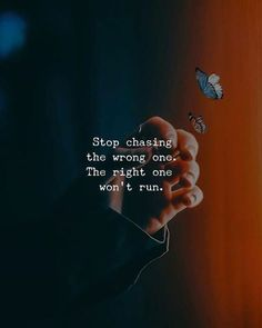 Positive Quotes : QUOTATION – Image : Quotes Of the day – Description Stop chasing the wrong one. Sharing is Power – Don't forget to share this quote ! Wisdom Quotes, True Quotes, Best Quotes, Motivational Quotes, Inspirational Quotes, Qoutes, Breakup Quotes, Quotes Quotes, Reality Quotes