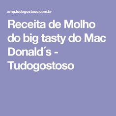 Receita de Molho do big tasty do Mac Donald´s - Tudogostoso