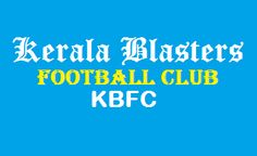 Indian Super League: Kerala Blasters is Indian Super League's Kochi fra...