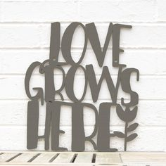 Love Grows Here by Spunky Fluff, Artistic Cut Out Wood Signs, Inspirational Word Wall Art