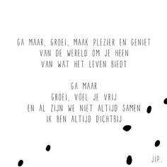 "Gewoon JIP. - Korte Gedichten op Instagram: ""Ga maar! Happy weekend X JIP."" Baby Quotes, Quotes For Kids, Funny Quotes, Kobe, Birthday Text, Qoutes About Love, Poems Beautiful, Lifestyle Quotes, Kindness Quotes"
