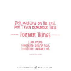 Dwelling On The Past, Isaiah 43, Quote Board, Ministry, Thing 1, Math, Quotes, Quotations, Math Resources