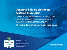 Amanhã é dia de eleição no Sistema CFA/CRAs. O futuro da profissão está em suas mãos.