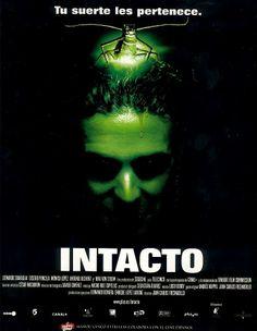 Intacto (2001) dirigida por Juan Carlos Fresnadillo e interpretada por  Leonardo Sbaraglia, Eusebio Poncela, Mónica López, Antonio Dechent, y Max Von Sydow.