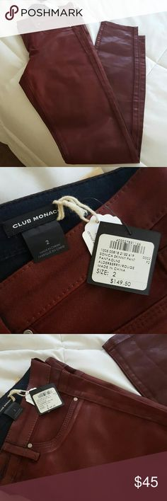 Club Monaco Burgundy vegan leather pants. Club Monaco Burgundy vegan leather pants - skinny fit. Brand new with tags. Size 2. Theyre too big for me. :( they need a good home. Club Monaco Jeans Skinny