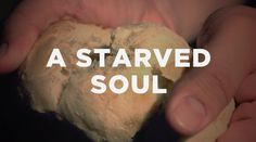 A Starved Soul | The Resurgence