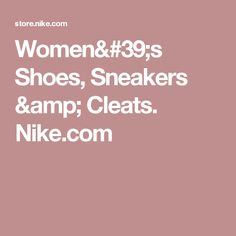 Women's Shoes, Sneakers & Cleats. Nike.com