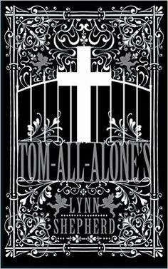 Amazon.fr - Tom-All-Alone's - Lynn Shepherd - Livres