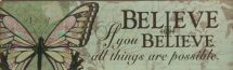 PLAQUE:  IF YOU BELIEVE ALL THINGS ARE POSSIBLE. CLASSIC. STYLISH. INSPIRATIONAL. The perfect way to accent your home and decorate with meaning. Wooden plaques with metal hooks for hanging purposes: 460mm x 19mm x 140mm