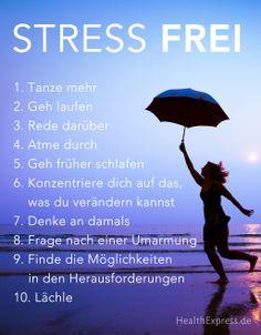 Weniger Stress, gesünder und glücklicher leben!