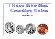 FREEBIE This is an I Have Who Has game involving counting coins from all the way up to $1.00.  Coins used are pennies, nickels, dimes, and quarters....