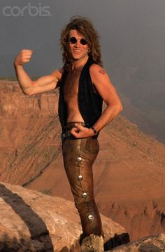 * Jon Bon Jovi - I'd love the money to be able to be photoed in awesome places.