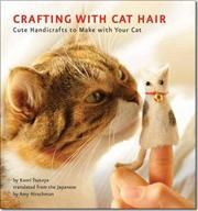 Crafting with Cat Hair af Kaori Tsutaya, ISBN 9781594745256