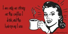 I love coffee. Most of my friends and family know that by now. I also love a good, strong hairspray - one that will keep my spiked hair spiked. Cosmetology Quotes, I Love Coffee, Hairspray, Strong, Friends, Blog, Amigos, Hair Sprays, Blogging
