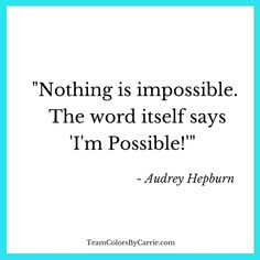 Do you believe that anything is possible?