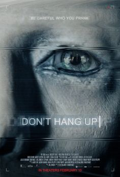 Don't Hang Up Following a long tradition of cocky teenage boys with too much time on their hands, three teenagers make prank calls. However, their game is soon turned against them by someone with deadly intentions.