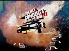 DISORDERLY CONDUCT: VIDEO ON PATROL - Show Open GFX By Beau DeSilva & Ma...