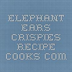 Elephant Ears Crispies - Recipe - Cooks.com