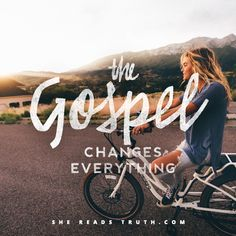Day 1 of the This Is The Gospel reading plan from She Reads Truth | The Gospel Changes Everything Join us at SheReadsTruth.com or on the SRT app!