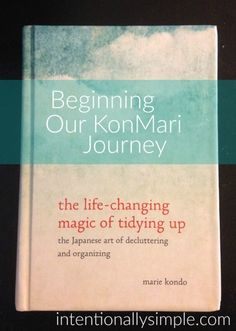 Beginning Our KonMari Journey -We're beginning our KonMari journey now and hope to simplify our home and only surround ourselves with the things we love or absolutely need.