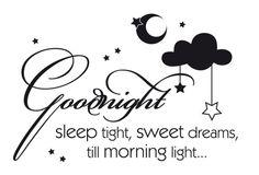 good night sleep tight, sweet dreams, till morning light