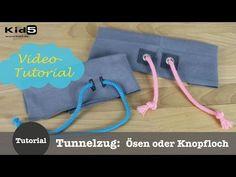 """""""Tunnelzugeingang mit Ösen oder Knopfloch"""" DIY Näh-Tutorial - YouTube"""