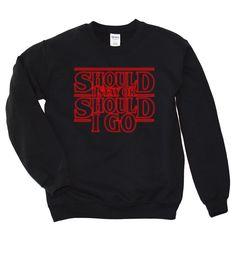 Stranger Things T Shirt , Stranger Things Shirt  , Sweatshirt , Crewneck , Should I Stay Or Should I Go , Hawkins Middle School T Shirt by SterlingPrintShop on Etsy