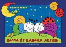 Bogyó és Babóca alszik 1. Rossz álom 2. A csillagház