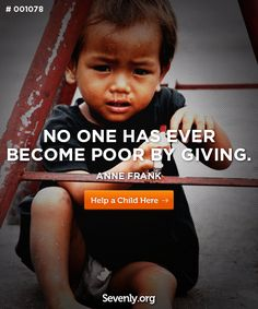 "Travel the world helping people in need.‎""No one has ever become poor by giving"" - Anne Frank Helping Others, Helping People, Donation Quotes, World Poverty, Help The Poor, Say That Again, Kindness Quotes, People In Need, Quotable Quotes"