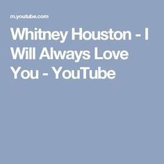 Whitney Houston - I Will Always Love You - YouTube