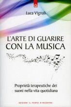 L'Arte di Guarire con la Musica - Luca Vignali
