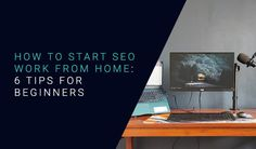 How to Start SEO Work from Home: 6 Tips for Beginners Work Playlist, Fast Internet Connection, Internet Plans, Seo Specialist, Seo Training, Recruitment Agencies, Seo Services, Search Engine Optimization, Time Management