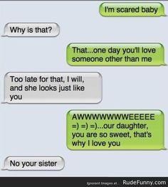 How he broke the news he's breaking up with her - http://www.rudefunny.com/text-messages/broke-news-hes-breaking/
