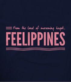 Feelippines Pinoy Funny T-shirts | Teekals Philippines