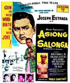 Asiong Salonga (1961) Stars: Joseph Estrada, Jose Padilla Jr., Yolanda Guevarra ~  Director: Pablo Santiago
