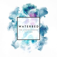 The-Chainsmokers-Ft.-Waterbed-Waterbed-01