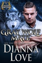 Gray Wolf Mate: League Of Gallize Shifters by NYT bestseller Dianna Love - OnlineBookClub.org Book of the Day! @OnlineBookClub