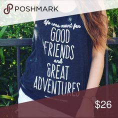 Good friends and great adventures tank top Triblend tank top NWOT Tops Tank Tops
