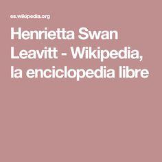 Henrietta Swan Leavitt - Wikipedia, la enciclopedia libre