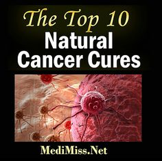 My 10 Suppressed Natural Cancer Cures (the medical establishment doesn't want you to know)
