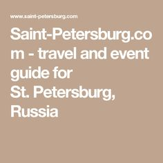 Saint-Petersburg.com - travel and event guide for St. Petersburg, Russia