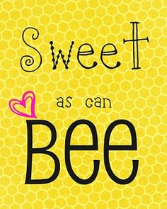 "Free ""Sweet as can BEE"" printable {Perfect for BEE themed parties, showers & nurseries!}"