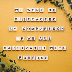 """""""we won't be distracted by comparison if we are captivated with purpose"""" inspiration / motivation quote Motivacional Quotes, Great Quotes, Words Quotes, Inspirational Quotes, Music Quotes, Wisdom Quotes, Inspirational Backgrounds, Unique Quotes, Lesson Quotes"""