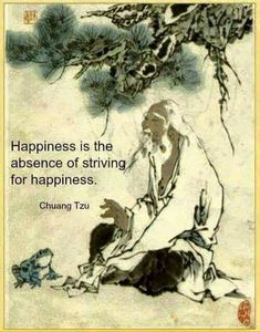 Happiness comes from within, it is not something external to chase after.